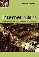Internet Politics: States, Citizens, And New Communication Technologies