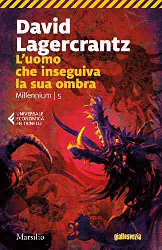 L'uomo che inseguiva la sua ombra (Millennium Vol. 5) (Italian Edition)