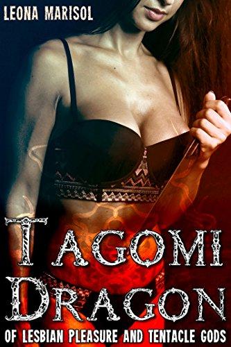 Tagomi Dragon: Of Lesbian Pleasure and Tentacle Gods (English Edition)