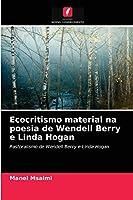 Ecocritismo material na poesia de Wendell Berry e Linda Hogan