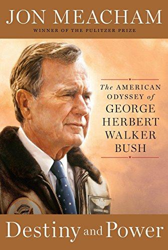 [by Jon Meacham] Destiny and Power- The American Odyssey of George Herbert Walker Bush (Hardcover)