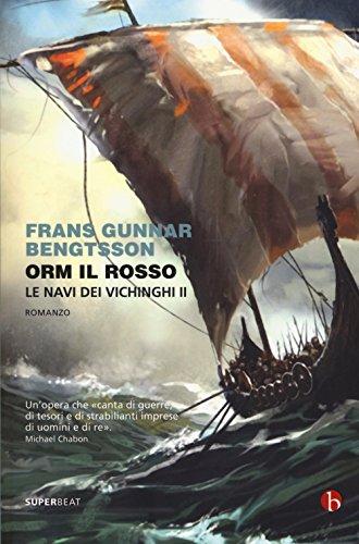 Orm il rosso. Le navi dei vichinghi (Vol. 2)