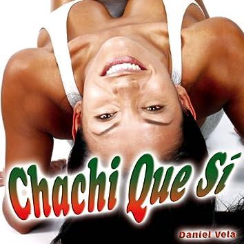 Chachi Que Sí - Single