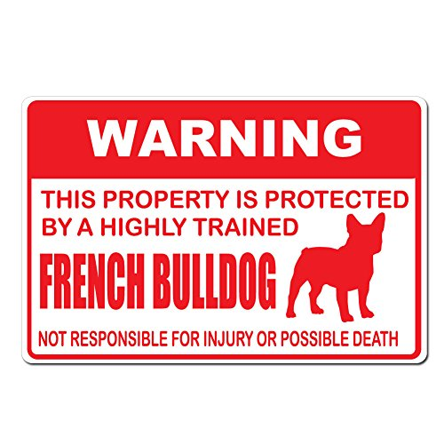Dark Spark Decals Warning This Property is Protected by A Highly Trained French Bulldog [Frenchie] Not Responsible for Injury or Death - 15'x10' Caution Sign - Made in The USA