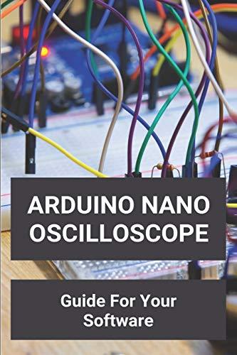 Arduino Nano Oscilloscope: Guide For Your Software: Grove Beginner Kit For Arduino