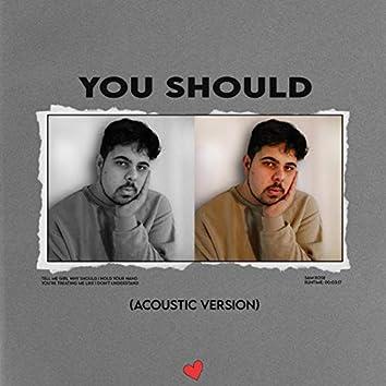 You Should (Acoustic)