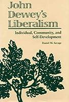 John Dewey's Liberalism: Individual, Community, and Self-Development
