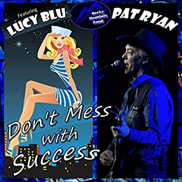 Don't Mess with Success (feat. Ken Heatherington & Lucy Blu)
