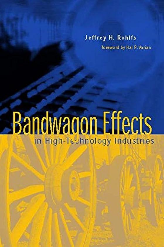 戦略雑草正確なBandwagon Effects in High Technology Industries (The MIT Press) (English Edition)