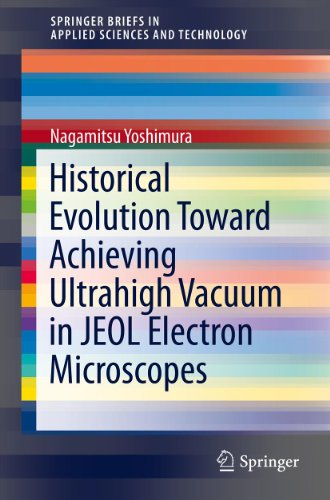 Historical Evolution Toward Achieving Ultrahigh Vacuum in JEOL Electron Microscopes (SpringerBriefs in Applied Sciences and Technology)