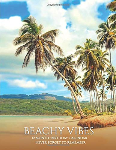 Birthday Calendar: Beachy Vibes Beach Calendar, Birthday Book 8.5x11 Dates Reminder Book Family Planner Keeper for Home Office Work School, Memory ... Unique Xmas Christmas Gift for Travel Lovers