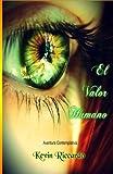 El Valor Humano second edition: Proceso de maduración del pensamiento de tres jóvenes amigos