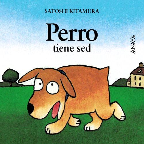Perro tiene sed (Primeros Lectores (1-5 Años) - Mi Primera Sopa De Libros)