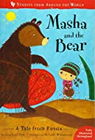 Masha and the Bear: A Tale from Russia (Stories from Around the World)
