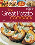 Reader s Digest: The Great Potato Cookbook: 250 Sensational Recipes for the World s Favorite Vegetable