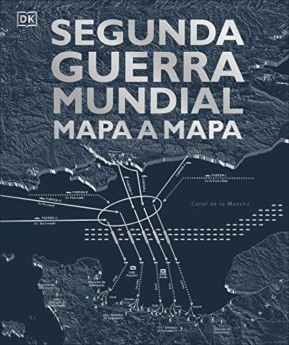 Segunda Guerra Mundial mapa a mapa (Gran formato)