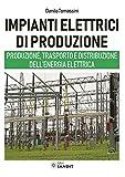 Impianti elettrici di produzione. Produzione, trasporto e distribuzione dell'energia