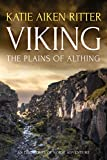 VIKING: The Plains of Althing (Norse Adventure Series Book 1)