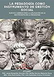 LA PEDAGOGÍA COMO INSTRUMENTO DE GESTIÓN SOCIAL (Romansh Edition)