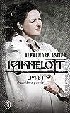 Kaamelott, livre 1, deuxième partie - Episodes 51 à 100 - J'AI LU - 09/04/2012