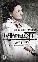 Kaamelott, livre 1, deuxième partie - Episodes 51 à 100 d'Alexandre Astier