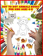 Dot To Dot Animals Books For Kids Ages 4-8: kids activities ages;Connect The Dots For Kids Ages 4-8: 86 Challenging and Fu...