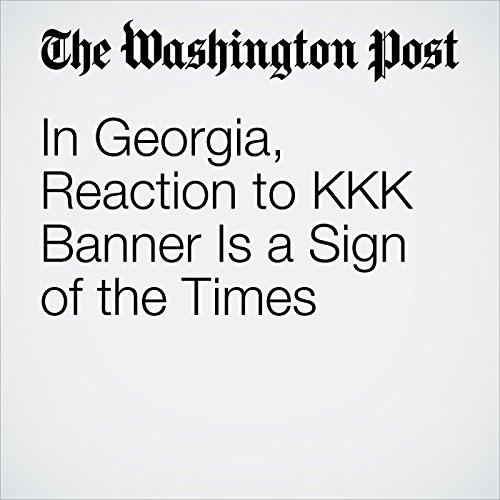 In Georgia, Reaction to KKK Banner Is a Sign of the Times copertina