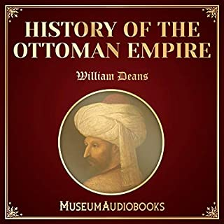 History of the Ottoman Empire                   De :                                                                                                                                 William Deans                               Lu par :                                                                                                                                 Adriel Brandt                      Durée : 12 h et 10 min     Pas de notations     Global 0,0