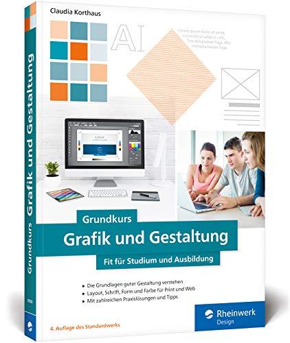 Grundkurs Grafik und Gestaltung: Fit für Studium und Ausbildung