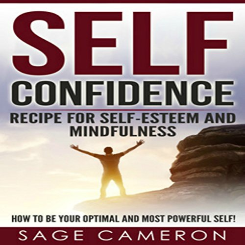 Self Confidence - Recipe for Self Esteem and Mindfulness audiobook cover art