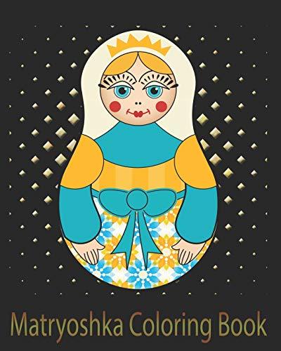 Matryoshka Coloring Book: Russian Nesting Stacking Doll 8