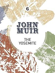 The Yosemite: John Muir's quest to preserve the wilderness (John Muir: The Eight Wilderness-Discovery Books Book 6)
