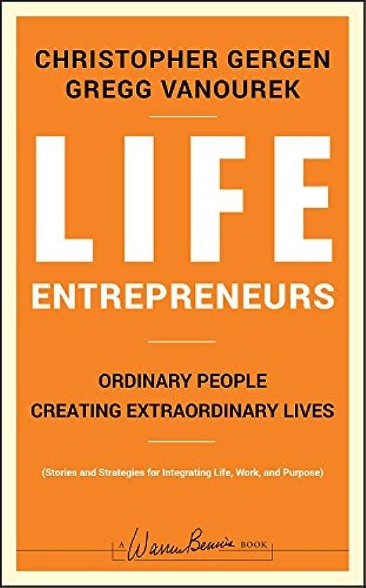 ダイヤモンド免疫イサカLife Entrepreneurs: Ordinary People Creating Extraordinary Lives (J-B Warren Bennis Series Book 142) (English Edition)