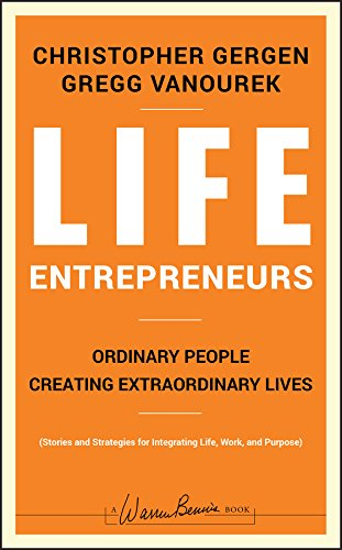 Download Life Entrepreneurs: Ordinary People Creating Extraordinary Lives (J-B Warren Bennis Series) 0787988626