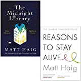 The Midnight Library [Hardcover] & Reasons to Stay Alive By Matt Haig 2 Books Collection Set