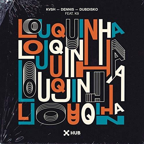 KVSH, DENNIS & Dubdisko feat. K9