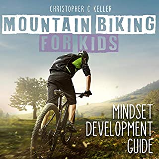Mountain Biking for Kids: Mindset Development Guide audiobook cover art