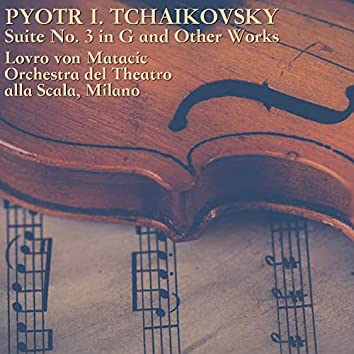 Tchaikovsky: Suite No. 3 in G and Other Works
