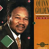 I Am Serious About Your Love by Quinn Golden (2004-05-03)