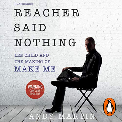 Reacher Said Nothing: Lee Child and the Making of Make Me Titelbild