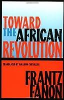 Toward the African Revolution (Fanon, Frantz) by Frantz Fanon(1994-01-11)