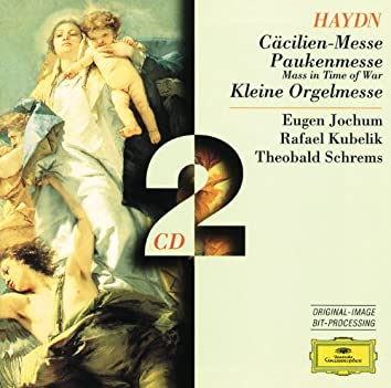 Haydn: Cecilia-Mass; Mass in time of war; Little Organ Mass