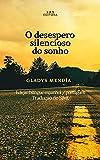 O desespero silencioso do sonho: Edição bilíngue espanhol / português. Tradução de Silvit (Lenguas como manglares) (Portuguese Edition)