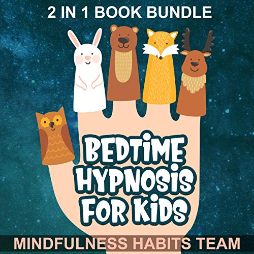 Bedtime Hypnosis for Kids: 2 in 1 Book Bundle audiobook cover art