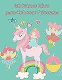 Mi Primer Libro para Colorear Princesas: Libro para Niños y Niñas con 50 Dibujos para Pintar ¡Colorea y Garabatea a tu Gusto! De 2 a 4 Años | Un ... al Aprendizaje de los Más Pequeños. (Español)