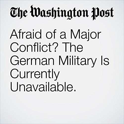 Afraid of a Major Conflict? The German Military Is Currently Unavailable. copertina