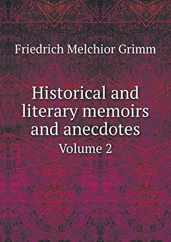 Historical and Literary Memoirs and Anecdotes Volume 2