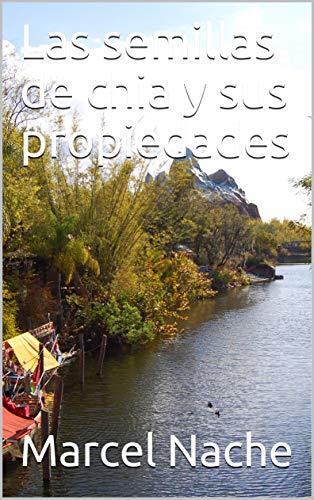 Las semillas de chia y sus propiedades eBook: Nache, Marcel : Amazon.es: Tienda Kindle