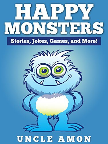 Happy Monsters: Short Stories, Jokes, Games, and More! by [Uncle Amon]