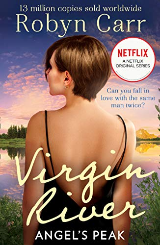 Angel's Peak: The unmissable romance of 2021 and the story behind the Netflix original series. Series 3 coming to Netflix July 9th! (A Virgin River Novel, Book 9) (English Edition)